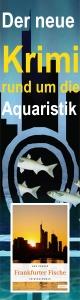 Der neue Krimi rund um die Aquaristik
